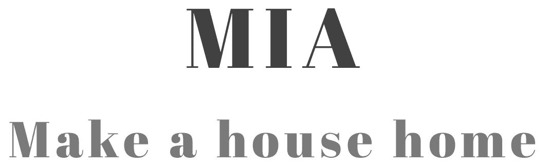 Mia - Make a house home